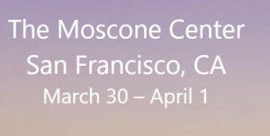 """The Moscone Center San Francisco, CA March 30 – April 1"""